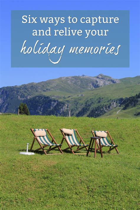 Six ways to capture and relive your holiday memories