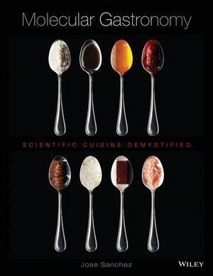 molecular cuisine book wiley molecular gastronomy scientific cuisine demystified jose