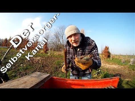 Erste Arbeiten Im Selbstversorger Garten Youtube