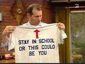 Stay in school ... Al Bundy Family Quotes