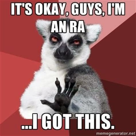 Ra Memes - 82 best ra memes images on pinterest ra boards residence life and student dormitory