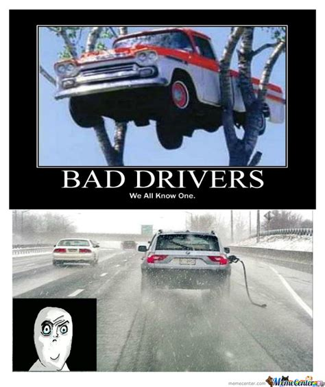 Bad Driver Memes - bad drivers by neocorny meme center