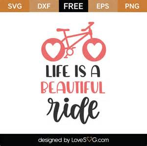 ✓ free for commercial use ✓ high quality images. Free Life Is A Beautiful Ride SVG Cut File - Lovesvg.com