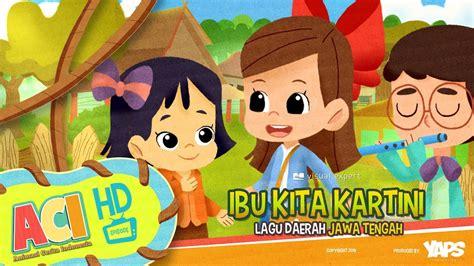 Bag (1) ibu kita kartini, putri sejati putri indonesia, harum namanya. Lagu Ibu Kita Kartini - Animasi Cerita Indonesia (ACI ...