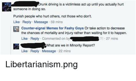 Counter Signal Memes For Fashy Goys - runk driving is a victimless act up until you actually hurt someone in doing so punish people