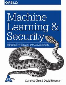 Books    Machine Learning  U0026 Security  Protecting Systems