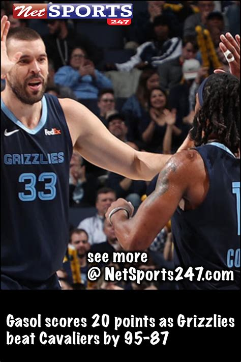 Gasol scores 20 points as Grizzlies beat Cavaliers by 95 ...