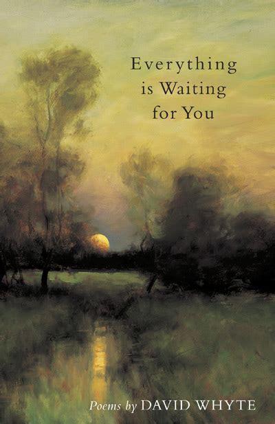 waiting   david whyte  rivers