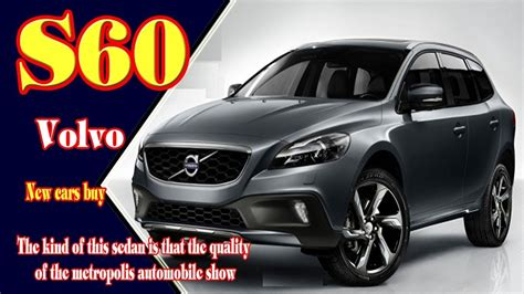 Volvo S60 Redesign by 2018 Volvo S60 Review 2018 Volvo S60 Redesign 2018