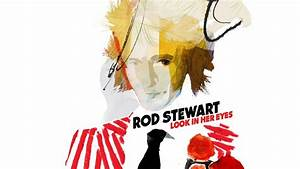 Rod Stewart - Look In Her Eyes  Audio