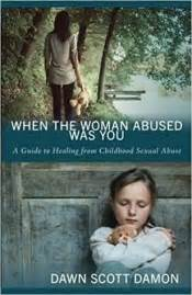 When The Woman Abused Was You by Dawn Scott Damon - on