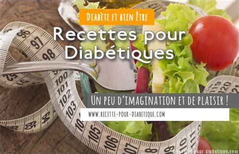 recette de cuisine pour diabetique recette de gateau pour diabetique type 2 secrets