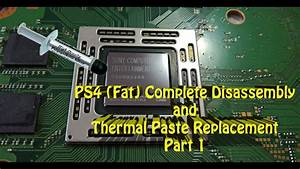 Ps4 Complete Disassembly And Thermal Paste Replacement