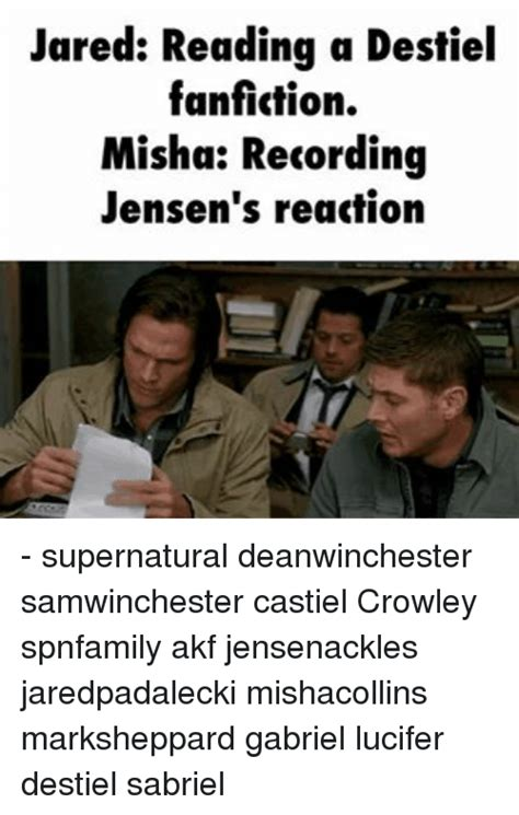 Fanfiction Memes - jared reading a destiel fanfiction misha recording jensen s reaction supernatural