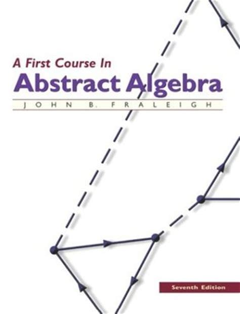 A First Course In Abstract Algebra By John B Fraleigh