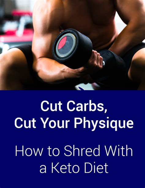 how to shred cut carbs cut your physique how to shred with a keto diet low carb support