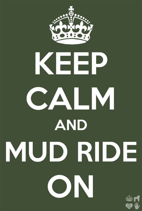 mudding quotes mud riding quotes for girls quotesgram