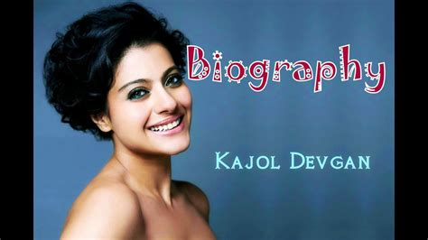 kajol biography kajol birthday  kajol  songs