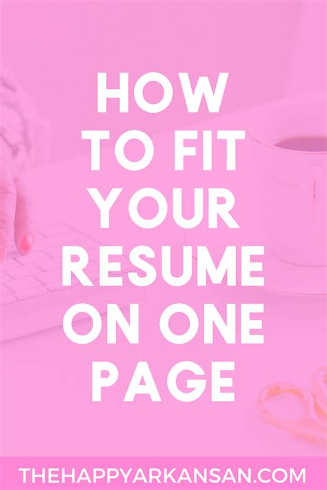 how to fit your resume on one page the happy arkansan