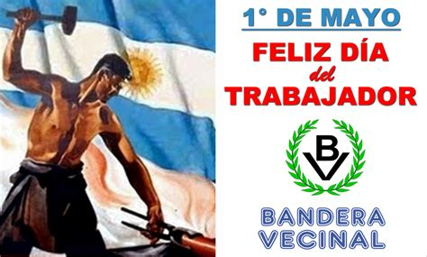 1° de Mayo: ¡Feliz Día del Trabajador! | Bandera Vecinal