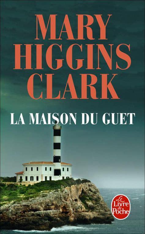 la maison du guet poche higgins clark livre tous les livres 224 la fnac