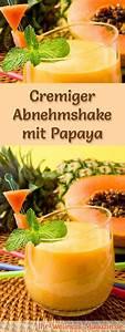 Detox Smoothie Rezepte Zum Abnehmen : abnehmshake mit papaya smoothie eiwei shake zum selber machen in 2019 drinks pinterest ~ Frokenaadalensverden.com Haus und Dekorationen