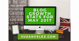 Blog Growth Stats For May 2017