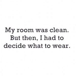 Clean Bedroom Quotes by Clean Up Quotes Quotesgram