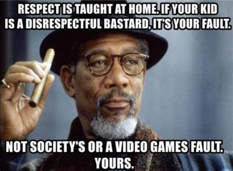 Respect Memes - respect is taught