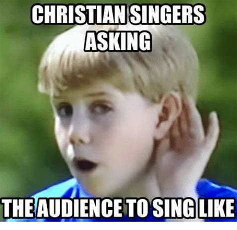 Christian Memes Facebook - christian singers asking the audience to sing like singing meme on sizzle