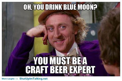 Craft Beer Meme - beer shut up i m talking