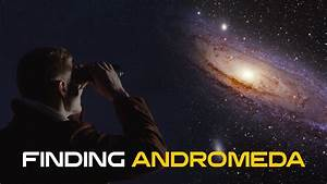 How to Find Andromeda in the Night Sky - YouTube