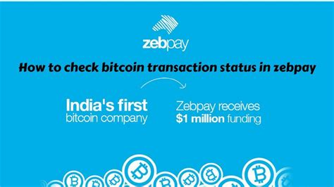 I hope this helps both you ans future readers trying to understand bitcoin. Zebpay   How to check bitcoin transaction status in zebpay - YouTube