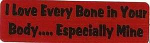 Motorcycle Sticker For Helmets Or Toolbox  795 I Love Every Bone In Your Body
