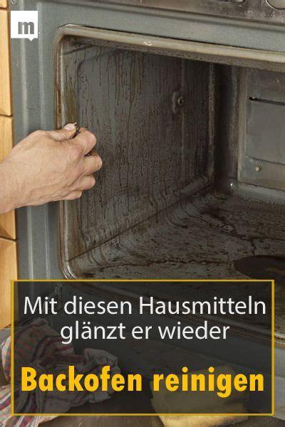 Backofen Stinkt Nach Reinigung by Backofen Reinigen Hausmittel Die Den Ofen Wieder Zum