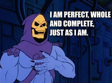 Skeletor Memes - 124 best skeletor memes images on pinterest affirmations positive affirmations and life