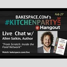 From Scratch, Inside The Food Network Chat W Author Allen Salkin On Kitchenparty Live Youtube
