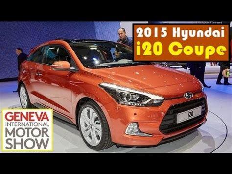 hyundai i20 zubehör 2015 hyundai i20 coupe live photos at 2015 geneva motor show