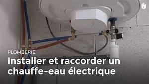 Comment Détartrer Un Chauffe Eau : installer et raccorder un chauffe eau lectrique bricolage youtube ~ Melissatoandfro.com Idées de Décoration