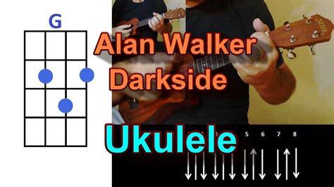 Alan Walker Darkside Feat Aura And Tomine Harket Ukulele