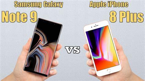 samsung galaxy note 9 vs iphone 8 plus