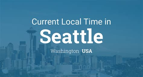 current local time  seattle washington usa