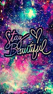 Stay beautiful galaxy wallpaper I created for the app ...
