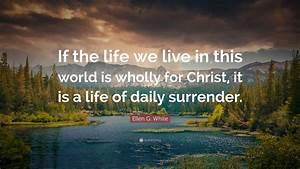 Ellen G. White ... Daily Surrender Quotes