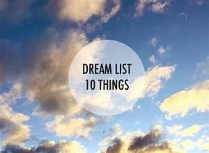 Dream List // 10 Things