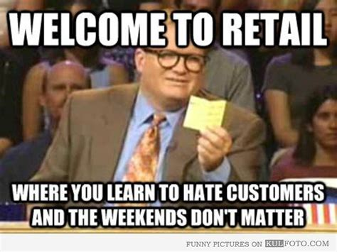 Retail Memes - 11 problems retail workers face during the holidays odyssey