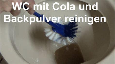cola toilette reinigen toilette reinigen mit cola und backpulver wc mit cola und backpulver putzen