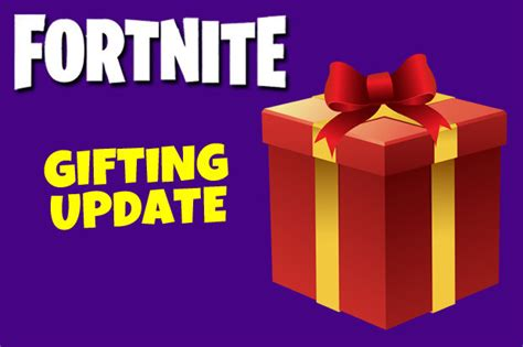 fortnite gifting fortnite gifting system update epic make new change