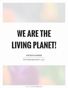 We are the livi... Jostein Gaarder Quotes