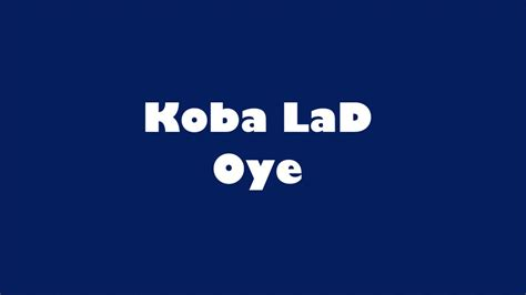 Koba Lad  Oye (lyricsparoles) Youtube